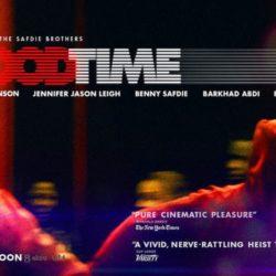 GOOD TIME - Στους κινηματογράφους