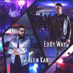 Eddy Way ft. DJ Alen Kan: Κλέβει τις εντυπώσεις το νέο τους τραγούδι