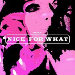 "DRAKE ""NICE FOR WHAT"" // ΝΕΟ SINGLE & ΝΕΟ ΒΙΝΤΕΟ ΚΛΙΠ"