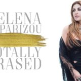 Η Έλενα Παπαρίζου επιστρέφει με το ολοκαίνουργιο single «Totally Erased»