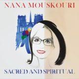 """Νάνα Μούσχουρη - """"Sacred And Spiritual"""" - Νέο Album"""