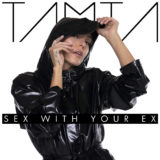 """Sex With Your Ex"" - Το νέο international single της Tamta!"