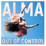 H ανερχόμενη ALMA κυκλοφορεί το νέο της single με τίτλο Out of Control