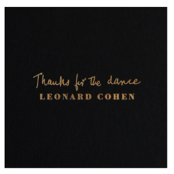 "Leonard Cohen ""Thanks For The Dance"" Μόλις κυκλοφόρησε"