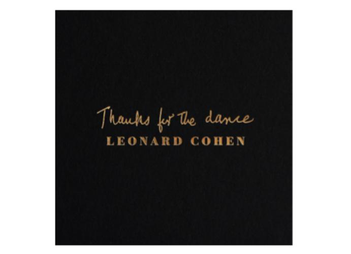 """Leonard Cohen """"Thanks For The Dance"""" Μόλις κυκλοφόρησε"""