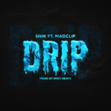"SNIK ft. MAD CLIP ""Drip"" - Νέο Single"