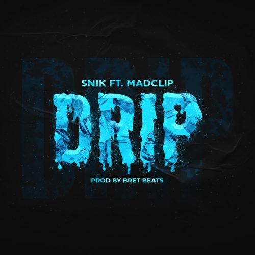 "SNIK ft. MAD CLIP ""Drip"" - Νέο Single"