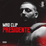 Mad Clip - «Presidente»: Έγινε no1 στο YouTube μόλις κυκλοφόρησε!