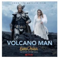"Eurovision Song Contest: The Story of Fire Saga OST | To πρώτο single ""Volcano Man"" μόλις κυκλοφόρησε!"