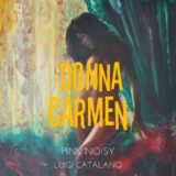 Pink Noisy - Donna Carmen (feat. Luigi Catalano) | Η electrotrap opera!