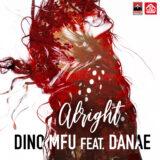 Dino MFU Feat. Danae | Alright | Μόλις Κυκλοφόρησε!