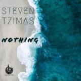 NEW SINGLE: STEVEN TZIMAS - NOTHING