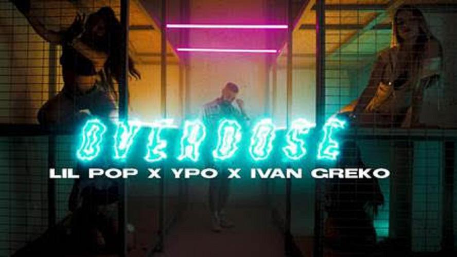 """""""Overdose"""" - Νέα hot συνεργασία από Lil Pop, Ypo & Ivan Greko"""