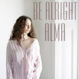ALMA | BE ALRIGHT | Μόλις Κυκλοφόρησε!