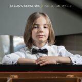 Στέλιος Κερασίδης - 'Isolation Waltz' - Ακούστε τη νέα σύνθεση του 8χρονου Στέλιου!