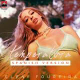 Ελένη Φουρέιρα – «Temperatura»: Το νέο της hit τώρα και σε ισπανική version!