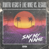 Dimitri Vegas & Like Mike VS Regard | Say My Name | Μόλις Κυκλοφόρησε!