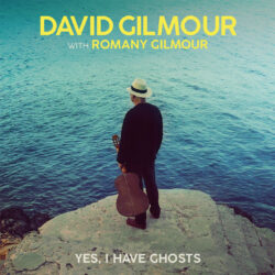 David Gilmour | Yes, I Have Ghosts | Κυκλοφορεί