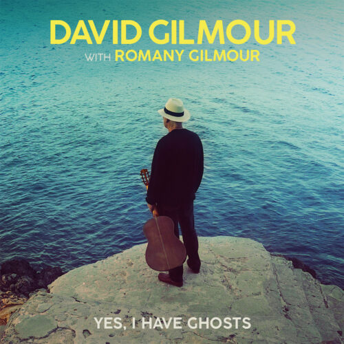 David Gilmour   Yes, I Have Ghosts   Κυκλοφορεί