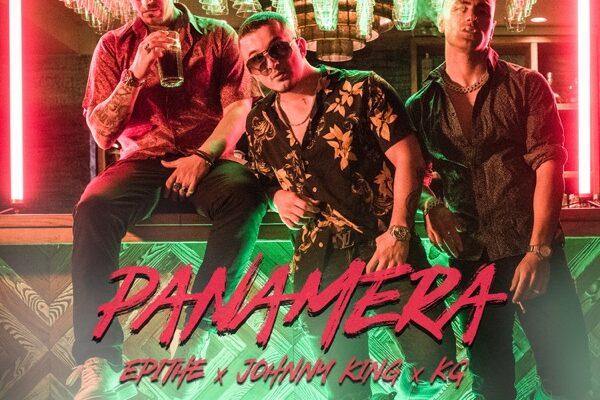 Panamera: ΕΠΙΘΕ, Johnny King & KG παρουσιάζουν το νέο τους hit!