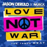 Jason Derulo x Nuka | Love Not War (Tampa Beat) | Μόλις Κυκλοφόρησε!
