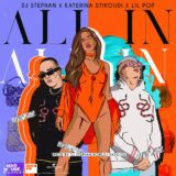 All In:  Έρχεται νέα hot συνεργασία από τους Dj Stephan, Κατερίνα Στικούδη & Lil Pop