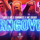"""Κυκλοφόρησε η """"Hangover"""" επιτυχία των Greg, KG, Dinamiss & Mc Daddy"""