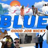 "good job nicky ""BLUE"" Νέο Video!"