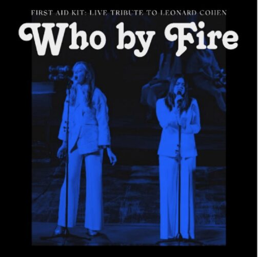 First Aid Kit | Who By Fire | Κυκλοφορεί