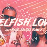 Selfish Love: Νέο single από την Selena Gomez και τον DJ Snake
