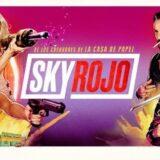 Sky Rojo: Κυκλοφόρησε το επίσημο trailer της νέας Ισπανικής σειράς του Netflix