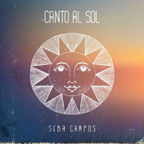 SEBA CAMPOS - CANTO AL SOL || Ένα τραγούδι για το καλοκαίρι