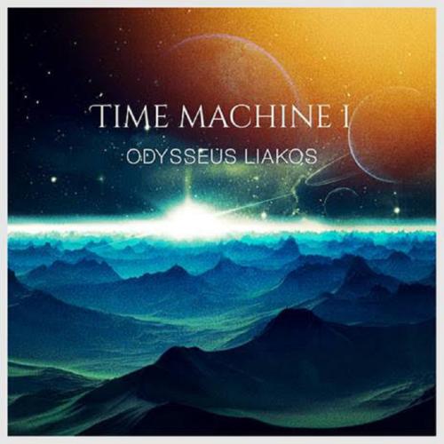 Οδυσσέας Λιάκος - Time Machine I Tο ταξίδι συνεχίζεται