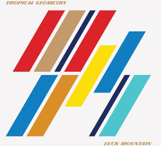 Tropical geometry - Luck Mountain || Ακούστε το νέο τους άλμπουμ