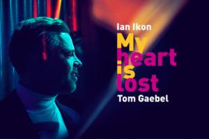 Ian Ikon & Tom Gaebel – My Heart Is Lost | Μια συνεργασία έκπληξη