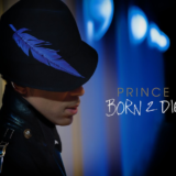 Born 2 Die: Νέο ακυκλοφόρητα single του Prince