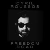 "Cyril Roussos - ""Freedom Road"" | Ακούστε το νέο τραγούδι"